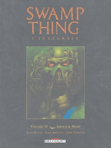 Swamp Thing l'intégrale, Tome 2 : Amour et Mort