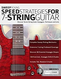 Sweep Picking Speed Strategies For 7 String Guitar Discover Seven String Guitar Arpeggios Techniques And Licks Shred Guitar