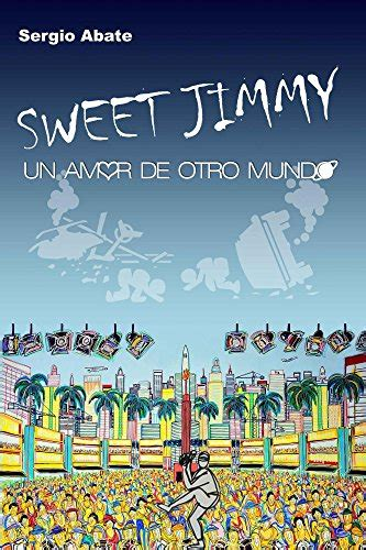 Sweet Jimmy Un Amor de Otro Mundo