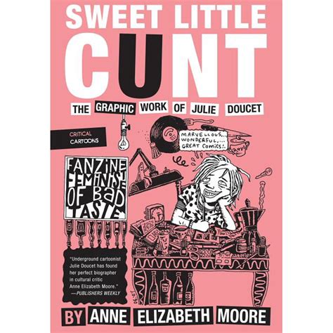 Sweet Little Cunt The Graphic Work Of Julie Doucet Critical Cartoons