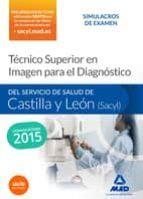 Técnico Superior en Imagen para el Diagnóstico. Servicio de Salud de Castilla y León (SACYL). Simulacros de examen