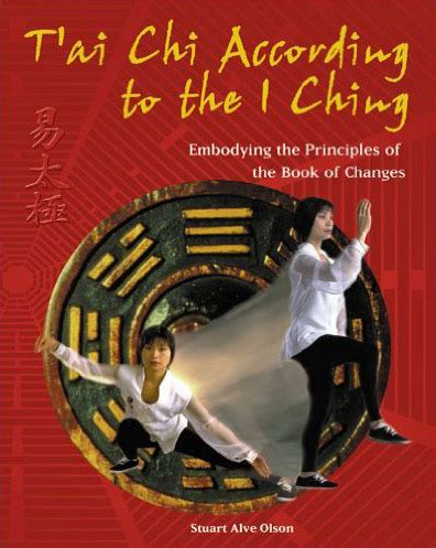 T Ai Chi According To The I Ching Embodying The Principles Of The Book Of Changes