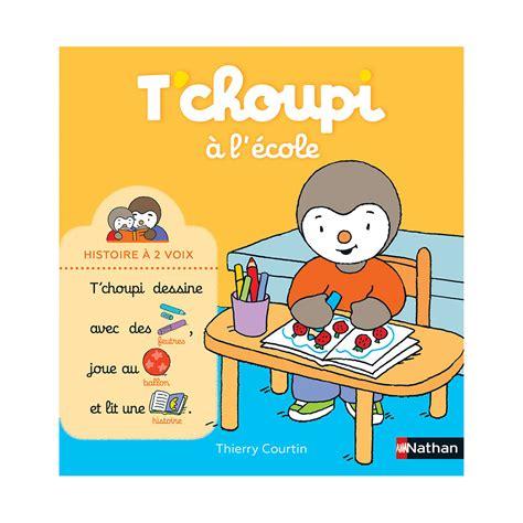 T Choupi A L Ecole Histoire A 2 Voix Des 2 Ans