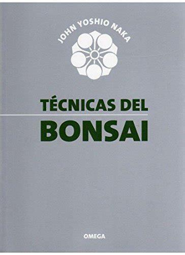 TECNICAS DEL BONSAI I (GUÍAS DEL NATURALISTA-BONSÁI)
