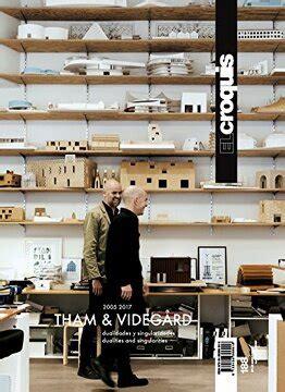 THAM & VIDEGARD, 2005/2017: Dualidades y Singularidades/Dualities and Singularities (EL CROQUIS)