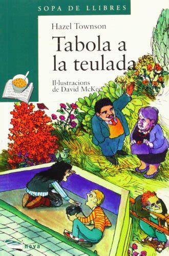 Tabola A La Teulada Llibres Infantils I Juvenils Sopa De Llibres Serie Verda