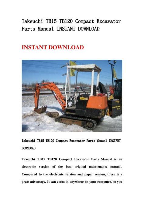Takeuchi Tb15 Tb120 Compact Excavator Parts Manual Instant