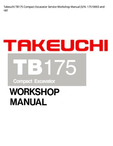 Takeuchi Tb175 Compact Excavator Workshop Service Repair Manual