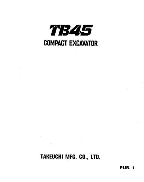 Takeuchi Tb45 Compact Excavator Service Repair Workshop Manual