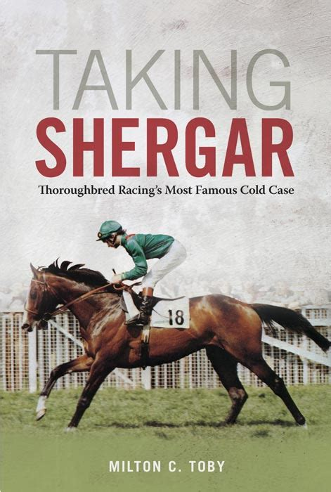 Taking Shergar Thoroughbred Racing S Most Famous Cold Case Horses In History