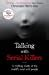 Talking With Serial Killers The Most Evil People In The World Tell Their Own Stories English Edition