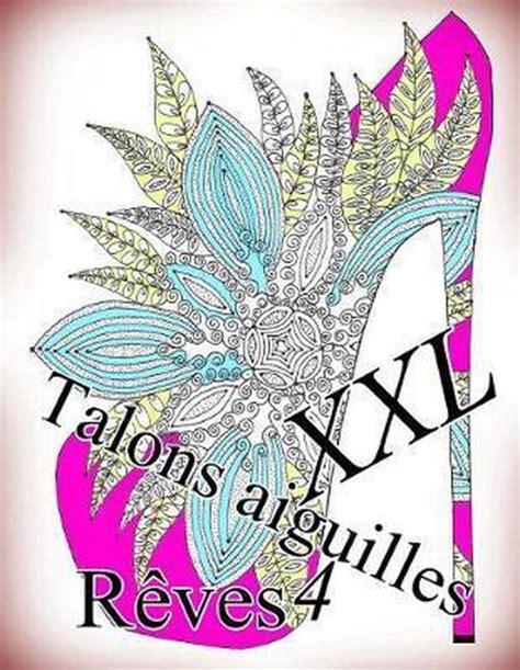 Talons Aiguilles Reves Xxl 4 Coloriages Pour Adultes Coloriage Anti Stress