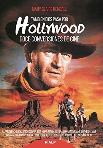 Tambien Dios Pasa Por Hollywood Biografias Y Testimonios