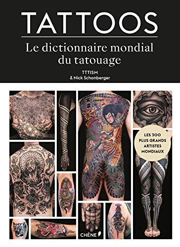Tattoos Le Dictionnaire Mondial Du Tatouage