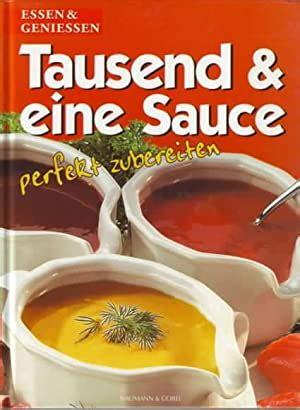 Tausend And Eine Tausendundeine Sauce Perfekt Zubereiten