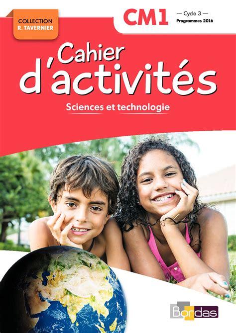 Tavernier Cm1 Cahier D Activites Sciences Experimentales Et Technologie