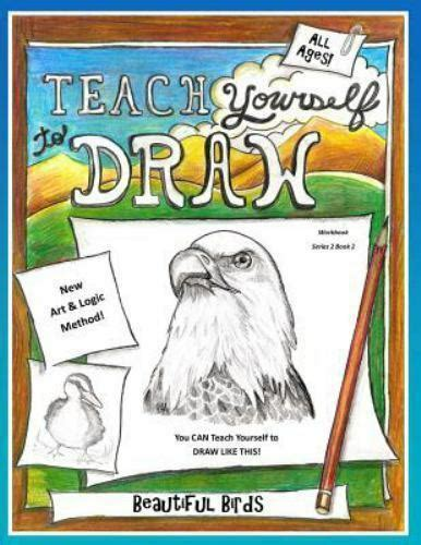 Teach Yourself To Draw Beautiful Birds For Artists And Animal Lovers Volume 2 Teach Yourself To Draw Series 2