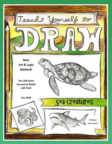 Teach Yourself To Draw Sea Cretures For Artists And Animals Lovers Of All Ages Volume 5 Teach Yourself To Draw Series 3