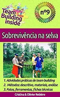 Team Building inside n°9 - Sobrevivência na selva: Criar e viver o espírito de equipe! (Portuguese Edition)