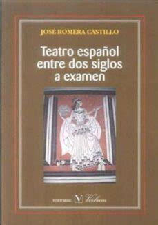 Teatro Espanol Entre Dos Siglos A Examen