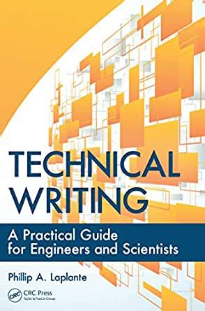 Technical Writing A Practical Guide For Engineers And Scientists What Every Engineer Should Know English Edition