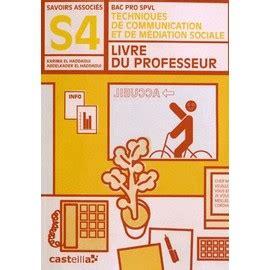 Techniques De Communication Et Mediation Sociale Bac Pro Spvl Savoirs Associes 4