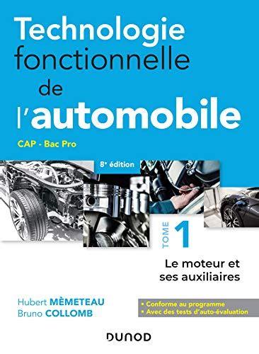 Technologie Fonctionnelle De L Automobile Tome 1 8e Ed Le Moteur Et Ses Auxiliaires