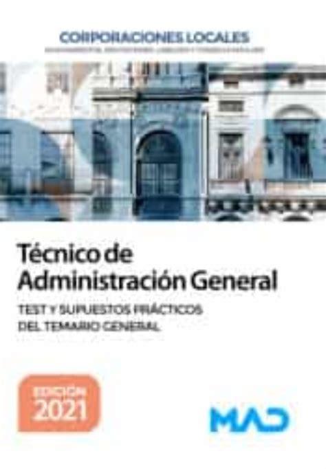 Tecnico De Administracion General De Corporaciones Locales Test Y Supuestos Practicos Del Temario General