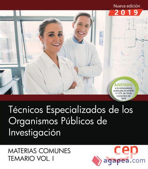 Tecnicos Especializados De Los Organismos Publicos De Investigacion Materias Comunes Temario Vol I 1