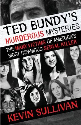 Ted Bundy S Murderous Mysteries The Many Victims Of America S Most Infamous Serial Killer English Edition