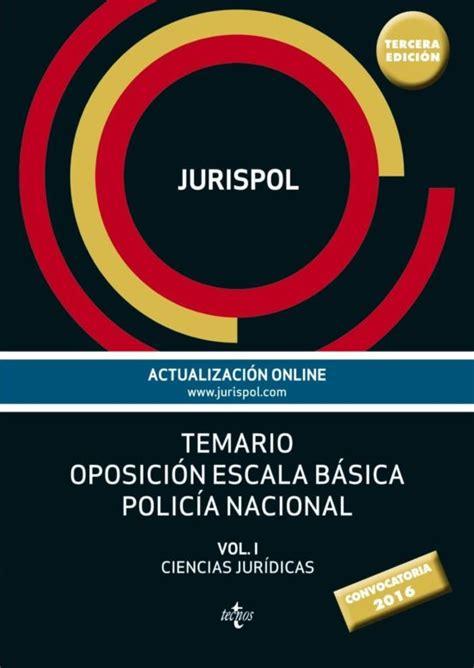 Temario Oposicion Escala Basica Policia Nacional Vol I Ciencias Juridicas Derecho Practica Juridica