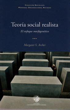 Teoria Social Realista El Enfoque Morfogenetico