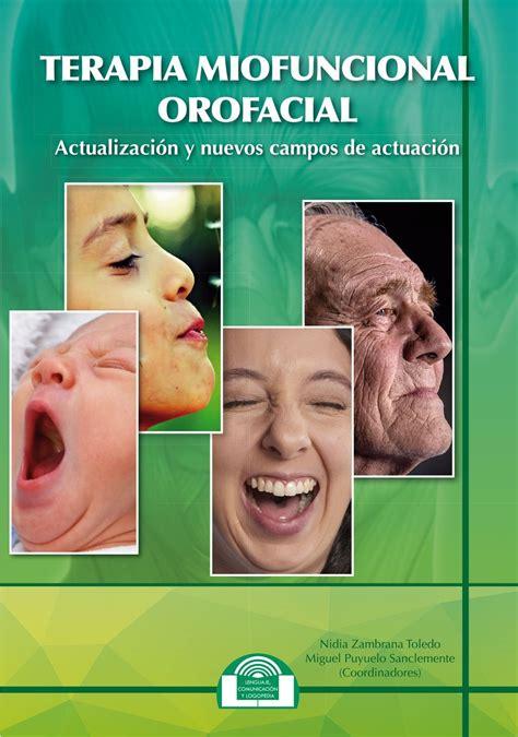 Terapia Miofuncional Orofacial Actualizacion Y Nuevos Campos De Actuacion Lenguaje Comunicacion Y Logopedia