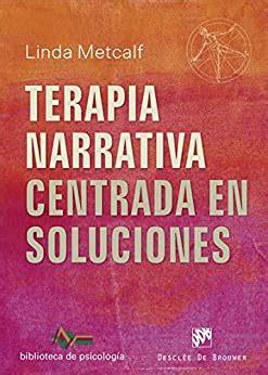 Terapia Narrativa Centrada En Soluciones Biblioteca De Psicologia