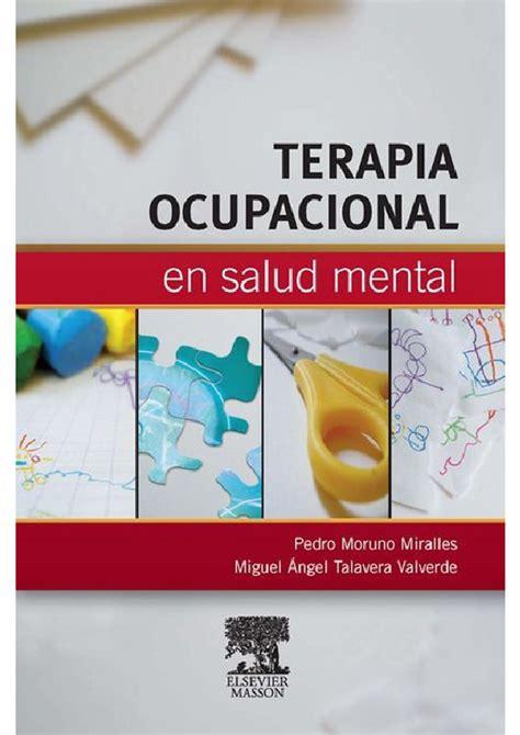 Terapia Ocupacional En Salud Mental Principios Y Practica