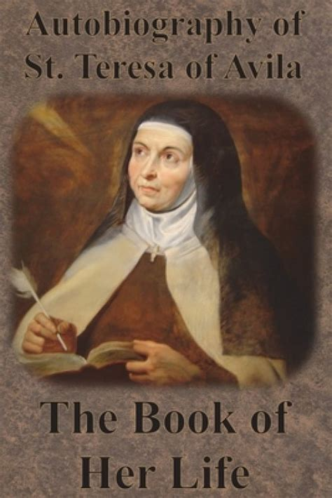 Teresa Of Avila The Book Of My Life English Edition
