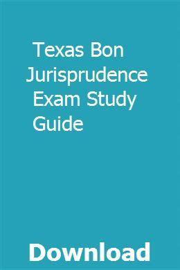 Texas Bon Jurisprudence Study Guide