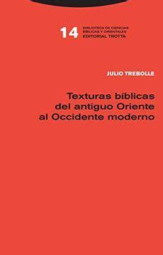 Texturas Biblicas Del Antiguo Oriente Al Occidente Moderno Biblioteca De Ciencias Biblicas Y Orientales