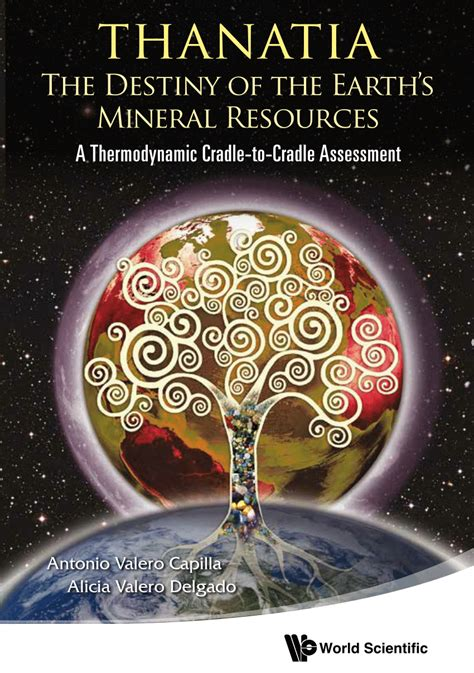 Thanatia The Destiny Of The Earth S Mineral Resources A Thermodynamic Cradle To Cradle Assessment