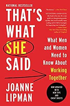That S What She Said What Men Need To Know And Women Need To Tell Them About Working Together English Edition