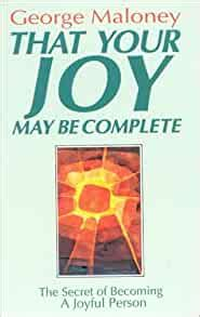 That Your Joy May be Complete: Secrets of Becoming a Joyful Person