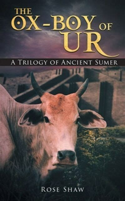 The Ox Boy Of Ur A Trilogy Of Ancient Sumer Free Google
