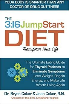 The 316 Jumpstart Diet The Ultimate Eating Guide For Thyroid Patients To Eliminate Symptoms Lose Weight Regain Energy And Make Life Worth Living Again