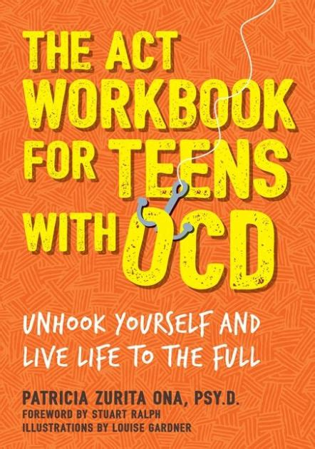 The Act Workbook For Teens With Ocd Unhook Yourself And Live Life To The Full English Edition