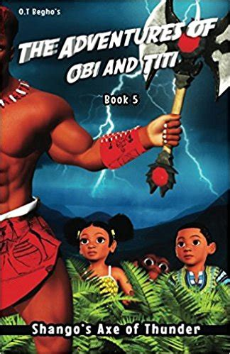 The Adventures of Obi and Titi: Shango's Axe of Thunder: Volume 5