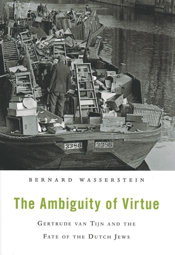 The Ambiguity Of Virtue Gertrude Van Tijn And The Fate Of The Dutch Jews