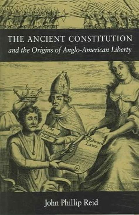 The Ancient Constitution and the Origins of Anglo-American Liberty