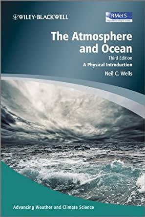 The Atmosphere And Ocean A Physical Introduction Advancing Weather And Climate Science Book 6 English Edition