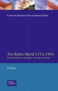 The Baltic World 1772-1993: Europe's Northern Periphery in an Age of Change (Athene)