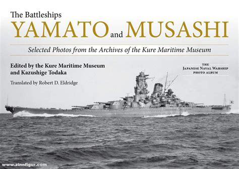 The Battleships Yamato And Musashi Selected Photos From The Archives Of The Kure Maritime Museum The Japanese Naval Warship Photo Albums
